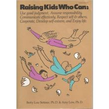 Raising kids who can: Use good judgment, assume responsibility, communicate effectively, respect self & others, cooperate, develop self-esteem, and enjoy life